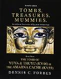 Tombs.Treasures. Mummies. Book Three: The Tomb of Yuya & Thuyu and the Amarna Cache