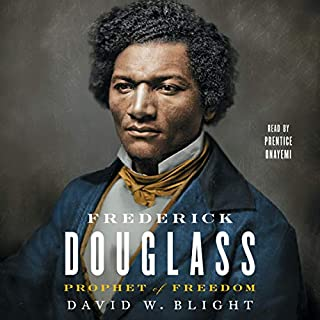 Frederick Douglass     Prophet of Freedom              By:                                                                                                                                 David W. Blight                               Narrated by:                                                                                                                                 Prentice Onayemi                      Length: 36 hrs and 57 mins     391 ratings     Overall 4.6
