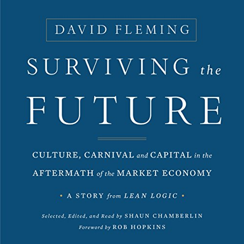 Surviving the Future: Culture, Carnival and Capital in the Aftermath of the Market Economy Titelbild