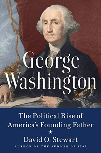 Image of George Washington: The Political Rise of America's Founding Father