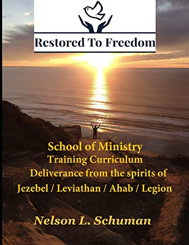 Restored To Freedom - School Of Ministry - Training Curriculum: Jezebel / Leviathan / Ahab Spirit Deliverance