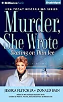 Skating on Thin Ice (Murder, She Wrote)