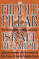 The Middle Pillar: The Balance Between Mind and Magic Kindle Edition
