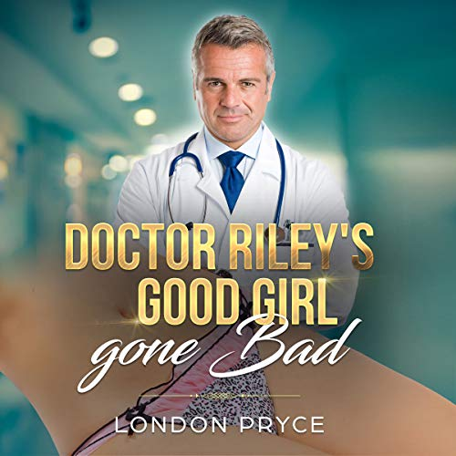 Doctor Riley's Good Girl Gone Bad cover art