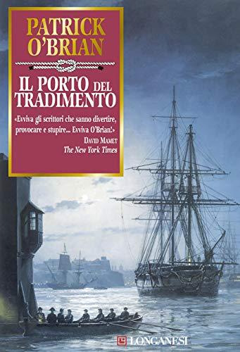 Il porto del tradimento: Un'avventura di Jack Aubrey e Stephen Maturin - Master & Commander
