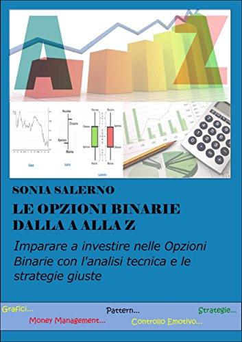 Le opzioni binarie dalla a alla z (Italian Edition)
