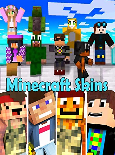Minecraft Skins : The best minecraft skins You Want! (English Edition)