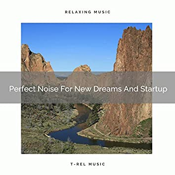 Perfect Noise For New Dreams And Startup