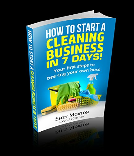 How to start a cleaning business in 7 days!: Your first steps to bee-ing your own boss. (CACB Cleaning 101 Book 1) (English Edition)