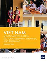Viet Nam: Secondary Education Sector Assessment, Strategy and Road Map (Country Sector and Thematic Assessments)