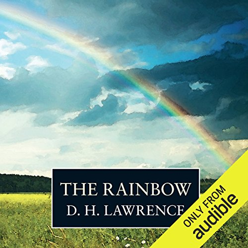 The Rainbow                   By:                                                                                                                                 D. H. Lawrence                               Narrated by:                                                                                                                                 Maureen O'Brien                      Length: 20 hrs and 47 mins     18 ratings     Overall 3.7