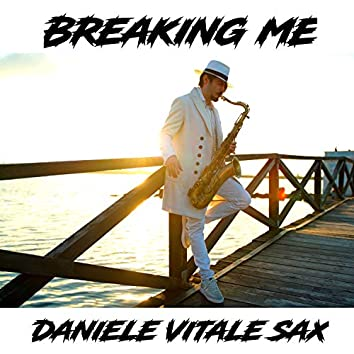 Breaking me (Sax Version)