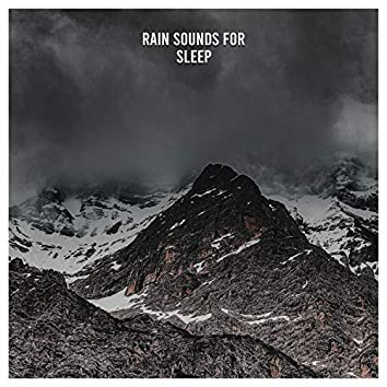 2017 Best of Sleep and White Noise Music, Compilation of Rain Sounds for Sleep