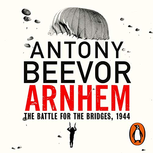 Arnhem                   By:                                                                                                                                 Antony Beevor                               Narrated by:                                                                                                                                 Sean Barrett                      Length: 16 hrs and 46 mins     306 ratings     Overall 4.7