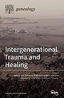 Intergenerational Trauma and Healing