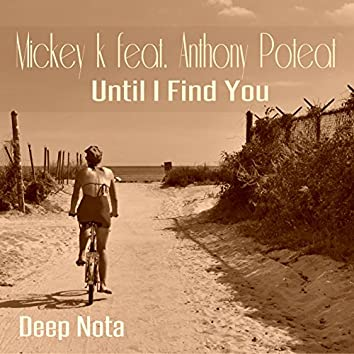 Until I Find You (feat. Anthony Poteat)