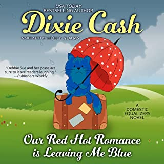 Our Red Hot Romance Is Leaving Me Blue     A Novel              By:                                                                                                                                 Dixie Cash                               Narrated by:                                                                                                                                 Holly Adams                      Length: 9 hrs and 52 mins     71 ratings     Overall 4.3