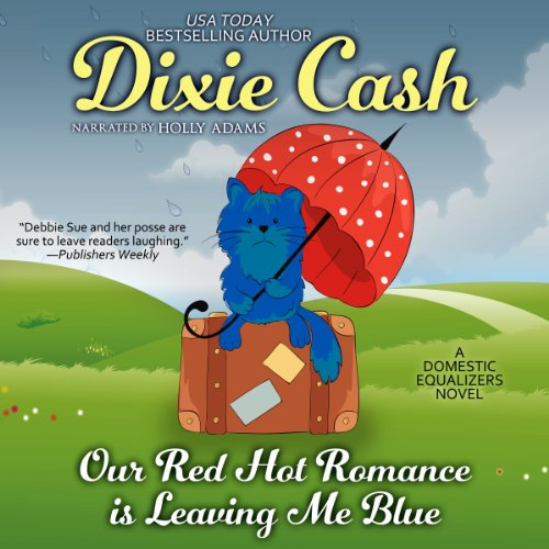 Our Red Hot Romance Is Leaving Me Blue audiobook cover art