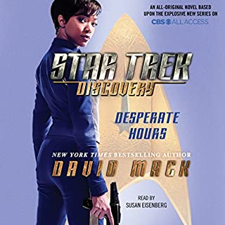 Star Trek: Discovery: Desperate Hours                   By:                                                                                                                                 David Mack                               Narrated by:                                                                                                                                 Susan Eisenberg                      Length: 9 hrs and 59 mins     147 ratings     Overall 4.2