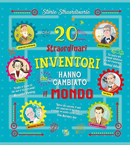 20 straordinari inventori che hanno cambiato il mondo