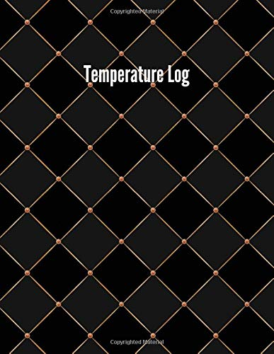 Temperature Log: Temperature check Log Book, Perfect Tool to Control and Track the Temperature, a 107 Pages 8,5 x 11 inches