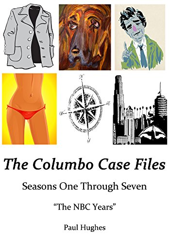 """The Columbo Case Files: Seasons One Through Seven — """"The NBC Years"""" (Columbo Case Files FULL Book 1) (English Edition)"""