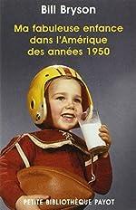 Ma fabuleuse enfance dans l'Amérique des années 1950 de Bill Bryson