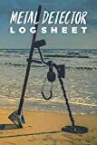 Metal Detector Log Sheet: Record All Your Finds; Customized Metal Detecting Logbook With Map Pinpoint Section; Metal Detectorist Log Book For Gold ... Bounty Hunter; Blank Treasure Hunting Journal