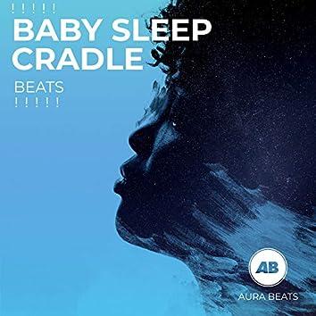 ! ! ! ! ! Baby Sleep Cradle Beats ! ! ! ! !
