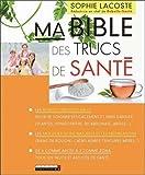 Ma Bible des Trucs de Santé