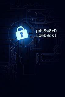 p4s5w0rD Lo6b0oK!: Password Logbook - Login Credentials Organizer - Alphabetized Internet Log Book