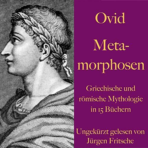 Metamorphosen     Griechische und römische Mythologie in 15 Büchern              Autor:                                                                                                                                 Ovid                               Sprecher:                                                                                                                                 Jürgen Fritsche                      Spieldauer: 12 Std. und 38 Min.     Noch nicht bewertet     Gesamt 0,0