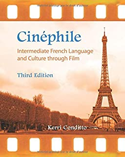 Cinéphile: Intermediate French Language and Culture through Film (French Edition)