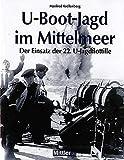 U-Boot-Jagd im Mittelmeer: Der Einsatz der 22. U-Jagdflottille - Manfred Krellenberg