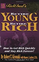 Rich Dad's Retire Young, Retire Rich: How to Get Rich and Stay Rich Forever!