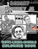 Robert Downey Jr Dots Lines Swirls Coloring Book: Robert Downey Jr Stress Relief An Adult Color Puzzle Activity Book Creativity & Relaxation (Copertina flessibile)
