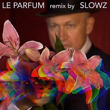 Le parfum (feat. Slowz) [Slowz Remix]