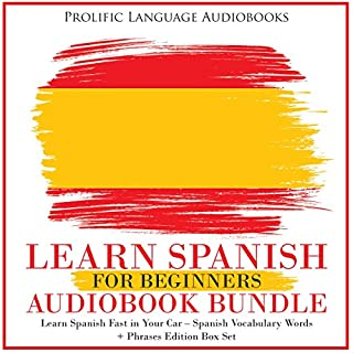 Learn Spanish for Beginners Audiobook Bundle: Learn Spanish Fast in Your Car – Spanish Vocabulary Words + Phrases Edition Box Set cover art