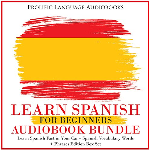 Learn Spanish for Beginners Audiobook Bundle: Learn Spanish Fast in Your Car – Spanish Vocabulary Words + Phrases Edition Box Set audiobook cover art