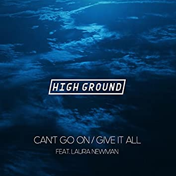 Can't Go On / Give it All