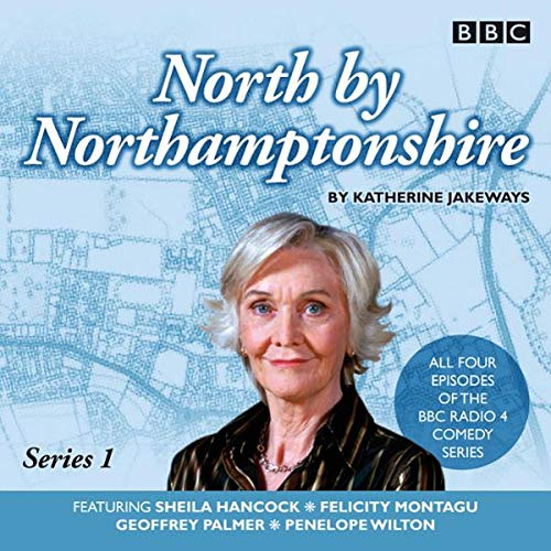 North by Northamptonshire: Complete Series (BBC Radio 4: Comedy) Titelbild