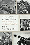 Image of The Long Road Home: The Aftermath of the Second World War