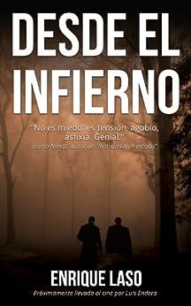 DESDE EL INFIERNO: Novela adaptada al cine de [Enrique Laso]