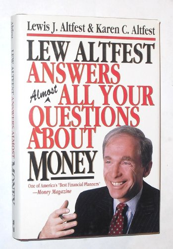 Lew Altfest Answers Almost All Your Questions About Money