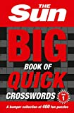 The Sun Big Book of Quick Crosswords Book 1: A Bumper Collection of 400 Fun Puzzles - The Sun