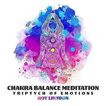 Chakra Balance Meditation (Triptych of Emotions)