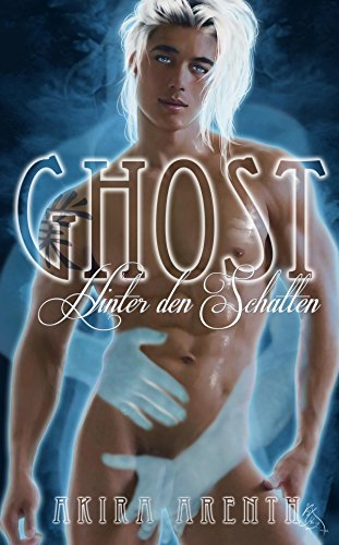 Ghost - Hinter den Schatten: Gay Urban Fantasy Romance