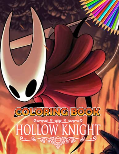 Hollow Knight Coloring Book: An Amazing Coloring Book With...