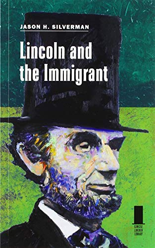 Lincoln and the Immigrant (Concise Lincoln Library)