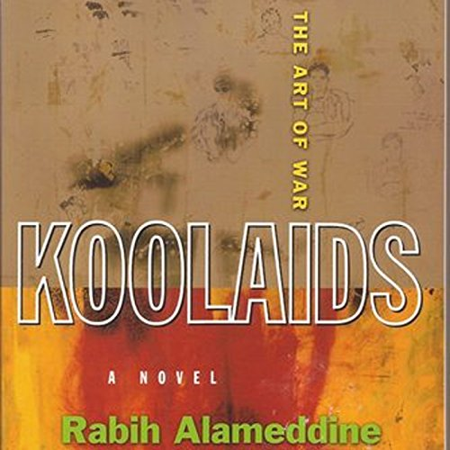 Koolaids     The Art of War              By:                                                                                                                                 Rabih Alameddine                               Narrated by:                                                                                                                                 Steve West                      Length: 7 hrs and 31 mins     9 ratings     Overall 4.4